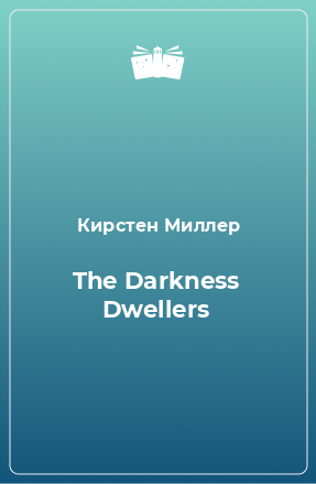 The Darkness Dwellers
