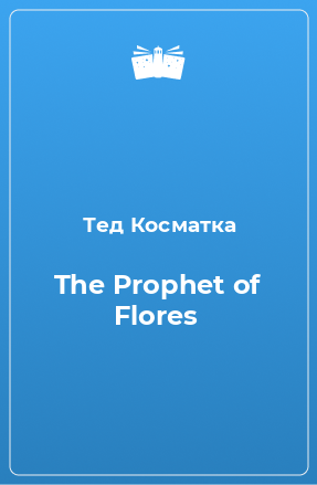 The Prophet of Flores