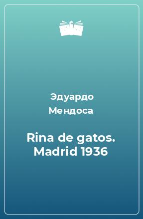 Rina de gatos. Madrid 1936