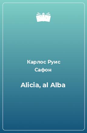 Alicia, al Alba