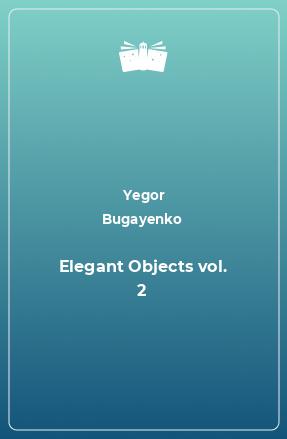 Elegant Objects vol. 2
