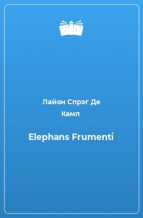 Elephans Frumenti