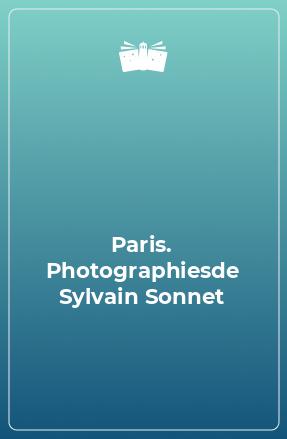 Paris. Photographiesde Sylvain Sonnet