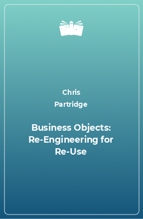 Business Objects: Re-Engineering for Re-Use