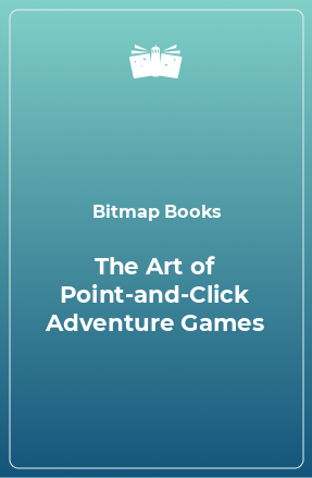 The Art of Point-and-Click Adventure Games