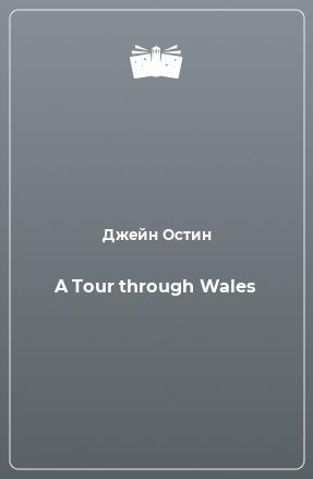 A Tour through Wales