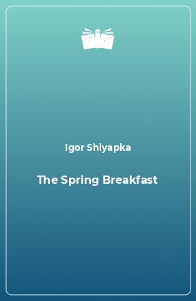 The Spring Breakfast
