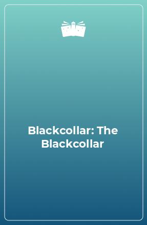 Blackcollar: The Blackcollar
