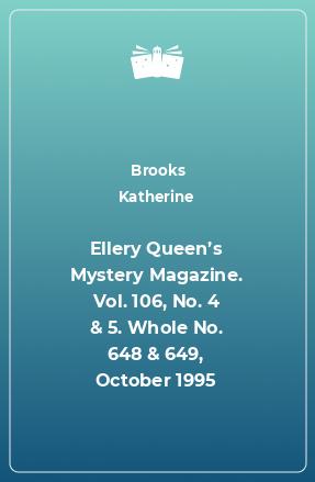 Ellery Queen's Mystery Magazine. Vol. 106, No. 4 & 5. Whole No. 648 & 649, October 1995