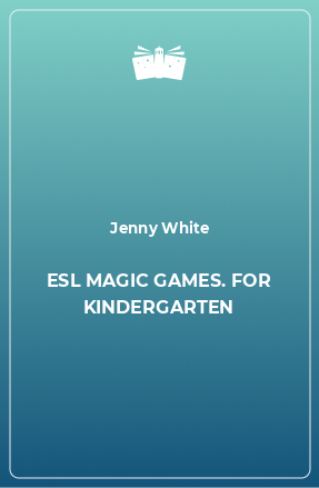 ESL MAGIC GAMES. FOR KINDERGARTEN