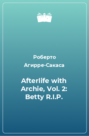 Afterlife with Archie, Vol. 2: Betty R.I.P.