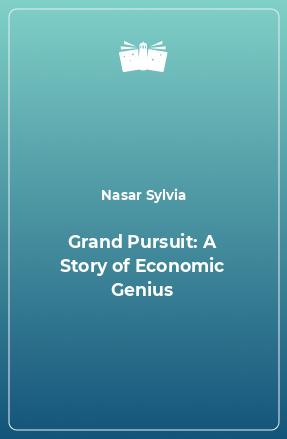 Grand Pursuit: A Story of Economic Genius