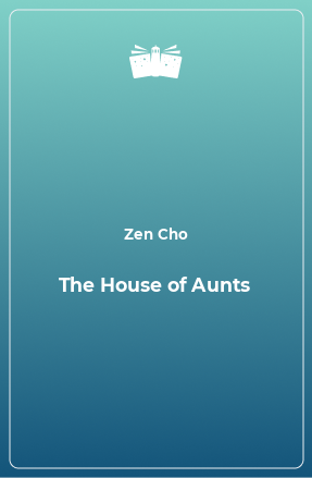 The House of Aunts
