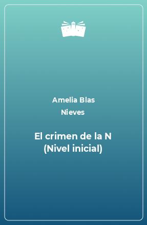 El crimen de la N (Nivel inicial)