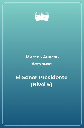 El Senor Presidente (Nivel 6)