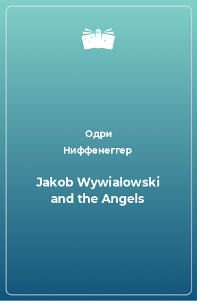 Jakob Wywialowski and the Angels