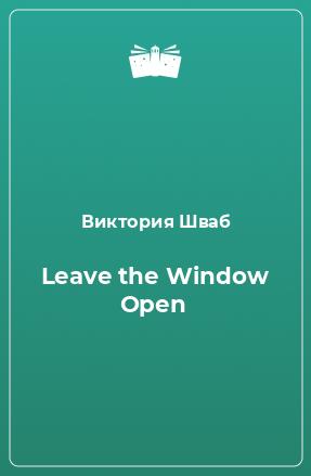 Leave the Window Open