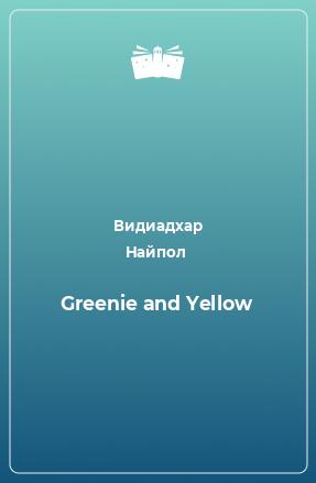 Greenie and Yellow