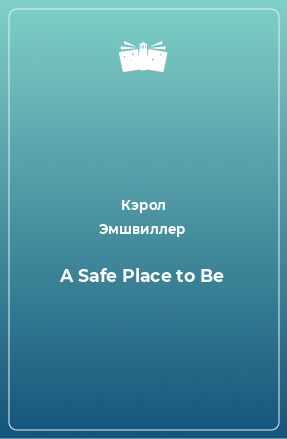 A Safe Place to Be