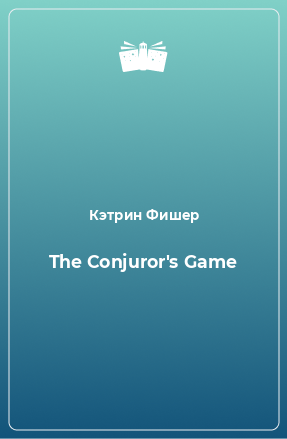 The Conjuror's Game