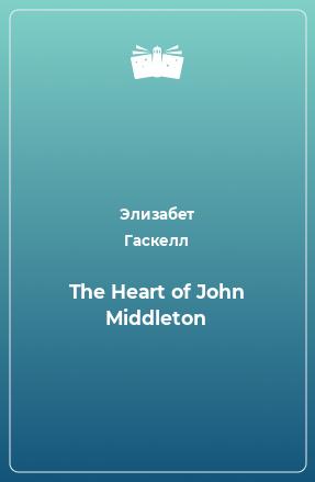 The Heart of John Middleton