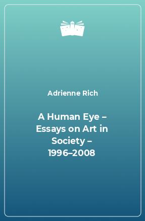 A Human Eye – Essays on Art in Society – 1996–2008