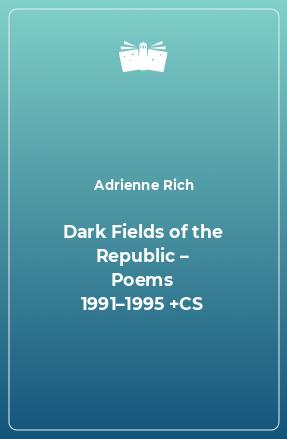 Dark Fields of the Republic – Poems 1991–1995 +CS