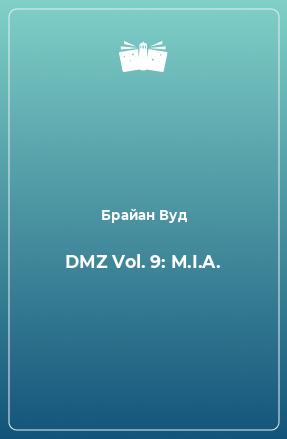 DMZ Vol. 9: M.I.A.