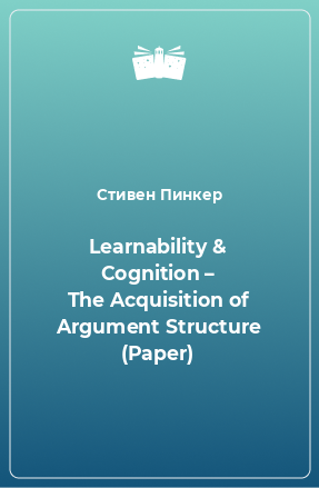 Learnability & Cognition – The Acquisition of Argument Structure (Paper)