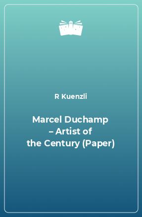 Marcel Duchamp – Artist of the Century (Paper)