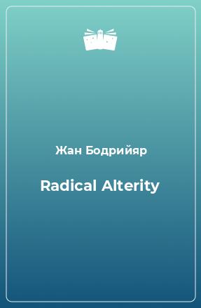 Radical Alterity