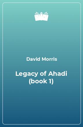 Legacy of Ahadi (book 1)