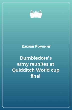 Dumbledore's army reunites at Quidditch World cup final