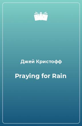 Praying for Rain