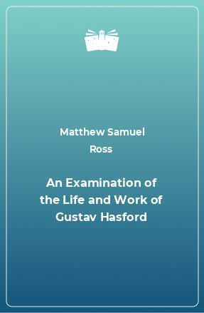 An Examination of the Life and Work of Gustav Hasford