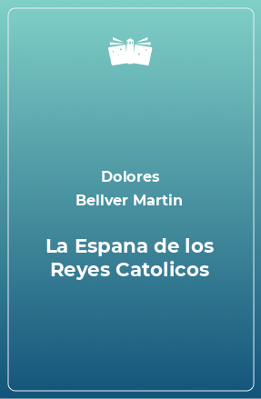 La Espana de los Reyes Catolicos