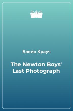 The Newton Boys' Last Photograph