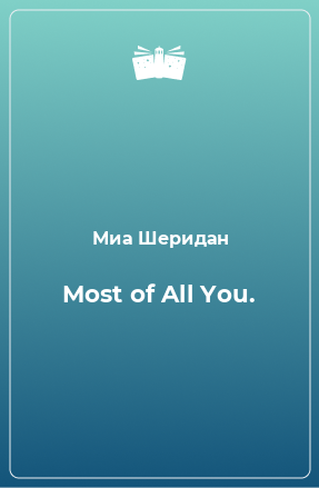 Most of All You.