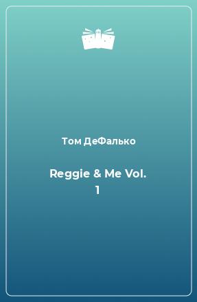 Reggie & Me Vol. 1