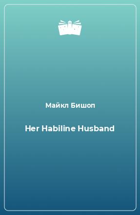 Her Habiline Husband