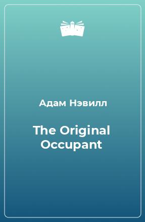 The Original Occupant