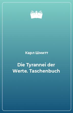 Die Tyrannei der Werte. Taschenbuch