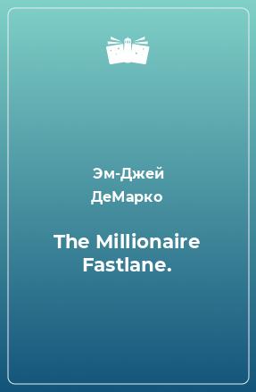 The Millionaire Fastlane.