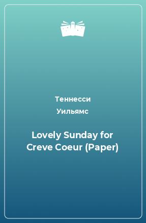 Lovely Sunday for Creve Coeur (Paper)