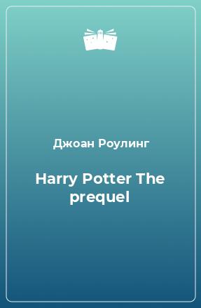 Harry Potter The prequel