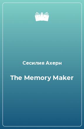 The Memory Maker
