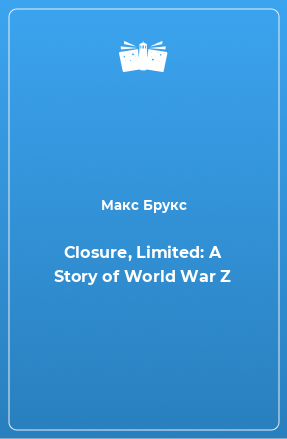 Closure, Limited: A Story of World War Z