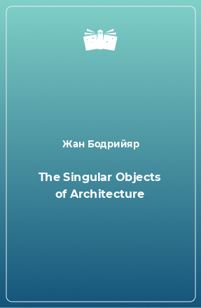 The Singular Objects of Architecture