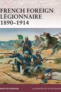 French Foreign Legionnaire 1890?1914