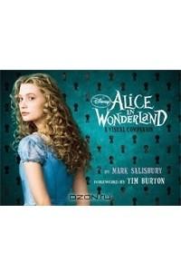 Disney: Alice in Wonderland: A Visual Companion